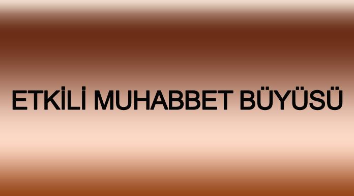 Etkili Muhabbet Büyüsü